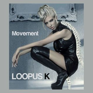 Loopus K - Movement