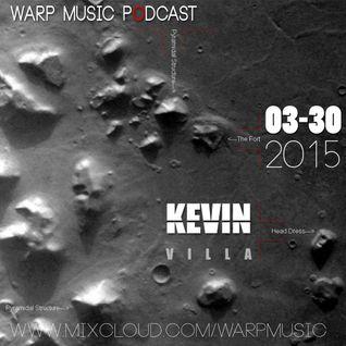Warp Music Podcast Kevin Villa #006