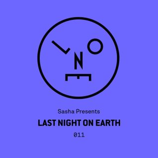 Sasha - Last Night On Earth 011 (March 2016)