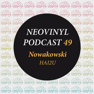 Neovinyl Podcast 49 - Nowakowski - HAI2U