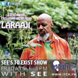 See's To Exist show - Laraaji Special with exclusive interview - Show 125 - 22/4/16