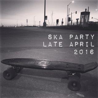 Ska Party Late April 2016