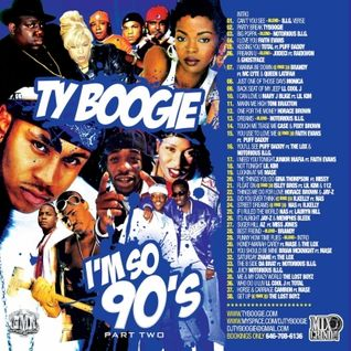 Ty Boogie - I'm So 90s Part 2
