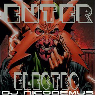 """ENTER ELECTRO"" dj mix by Nicodemus the evilrobo"
