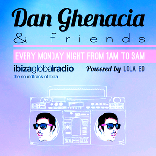 Dan Ghenacia & Friends > Episode #04 bY Dan Ghenacia