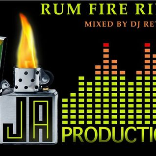 DJ RetroActive - Rum Fire Riddim Mix (Volume 1) [JA Prod] January 2012