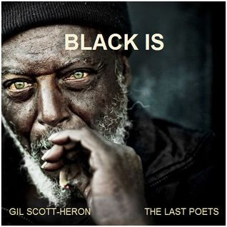 "OLD SKOOL - ""Black Is"" (Gil Scott-Heron and The Last Poets)"