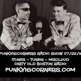 Funky16Corners Radio Show 07/22/16