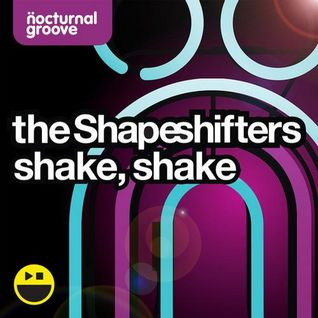 The Shapeshifters - Shake, Shake (Original Mix)[Nocturnal Groove Digital]