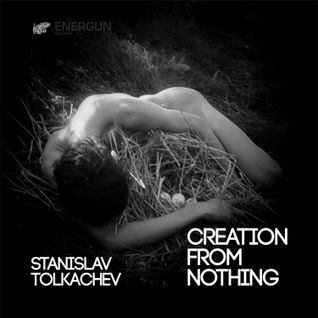 ENR008 Stanislav Tolkachev - Creation from nothing EP - Energun Records