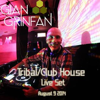 Tribal/Club House  Live Set August 9 2014
