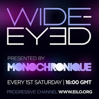 Monochronique - Wide-eyed 043 on Eilo Radio (Sep 07 2013)