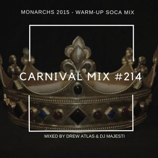 Carnival Mix #214 - More Soca Monarchs - Aug.15.2015