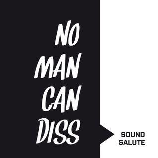 Sound Salute - No Man Can Diss
