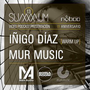 SUMMUM #13 · Iñigo Díaz [Warm up] Main Audio by Boina Room