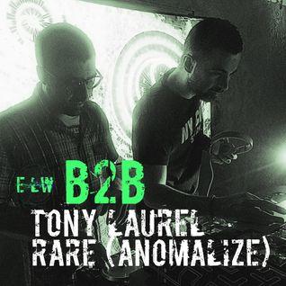B2B TONY LAUREL - RARE (Anomalize) 7.04.16
