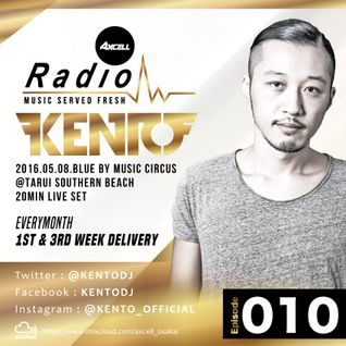 Axcell Radio Episode 010 - KENTO (BLUE BY MUSIC CIRCUS @TARUI SOUTHERN BEACH -20MIN LIVE SET-)