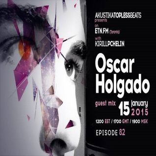 Oscar Holgado - Akustika Topless Beats radioshow @ ETN.FM Jan 15, 2015.mp3