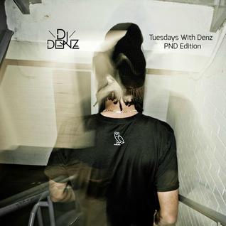#TuesdaysWithDenz Week 14 - PND Mix @DenzilSafo