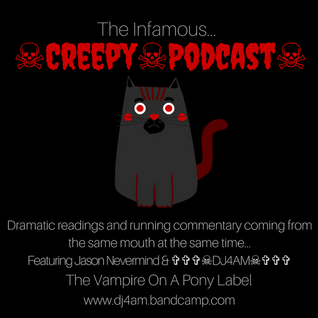☠Creepy☠Podcast☠ (NSFW) Episode 1 w/ Jason Nevermind & ✞✞✞☠DJ4AM☠✞✞✞ #creepypasta