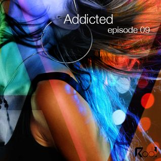 Addicted podcast episode 9