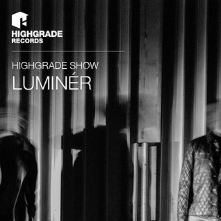 Highgrade Show - Luminér