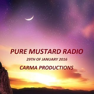 Pure Mustard Radio Live - 29th of January 2016 - Carma Productions