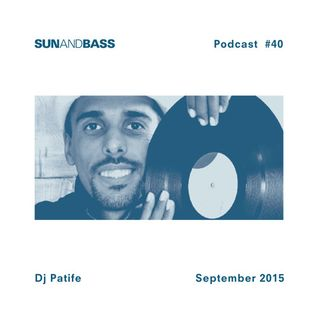 SUNANDBASS Podcast #40 - DJ Patife