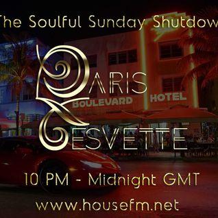 The Soulful Sunday Shutdown : Show 8 with Paris Cesvette on www.Housefm.net