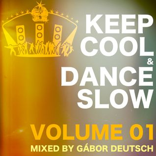 Keep Cool & Dance Slow vol.01
