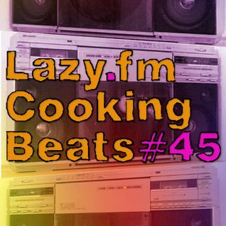 Lazy.fm Cooking Beats #45