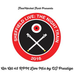 FleaMarket Funk All 45 Guest Mix For Sheffield Live! 92.3:, The Night Train