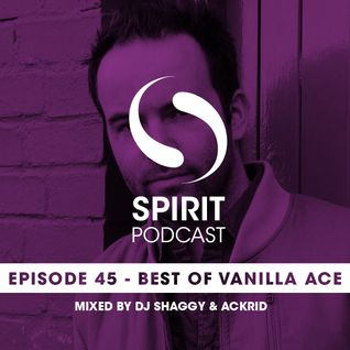 Spirit Podcast EP 45 - Best Of Vanilla Ace