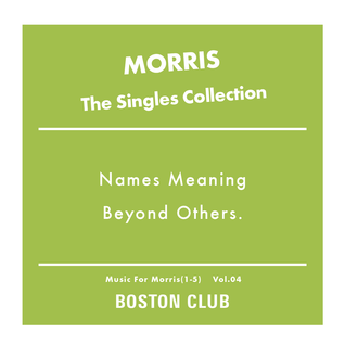 Names Meaning Beyond Others.  Music For Morris(1-5) Vol.04