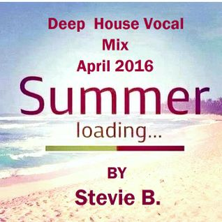 Deep House Vocal Mix April 2016