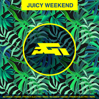 Juicy Weekend