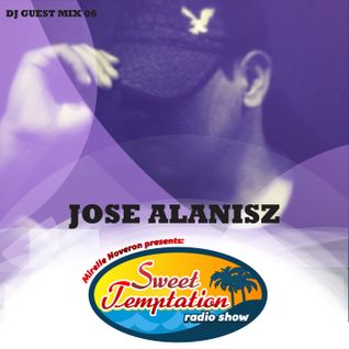Sweet Temptation Radio Show - Guest Mix 06 From Jose Alanisz