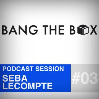 2014.08.28 Bang The Box Podcast #003 - Seba Lecompte