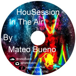 HouSession In The Air Mixed By Mateo Bueno Cd Oficial Style 2015