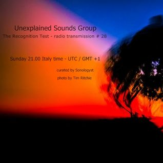 Unexplained Sounds Group - The Recognition Test # 28