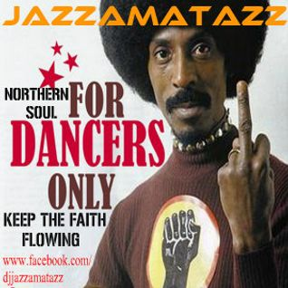 Keep The Faith Flowing -FOR DANCERS ONLY. Northern Soul
