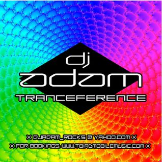"EP. 44 - ""TRANCEFERENCE"" by DJ ADAM"