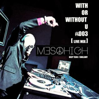 With or Without U - Podcast #003