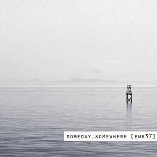 Si - Someday, Somewhere [enr37]