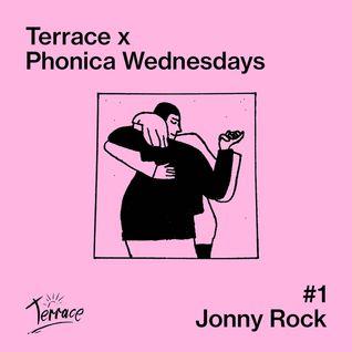 Terrace x Phonica Wednesdays #1 - Jonny Rock