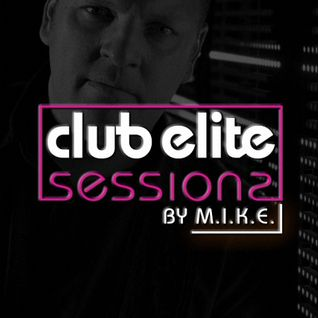 2016-04-28 - M.I.K.E. - Club Elite Sessions 459