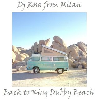 DJ Rosa from Milan - Back to King Dubby Beach