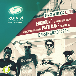 Rota 91 - 03/10/2015 - Edground (Brazilian Soul Crew) e DJ Patti Kane (Newark - NJ)