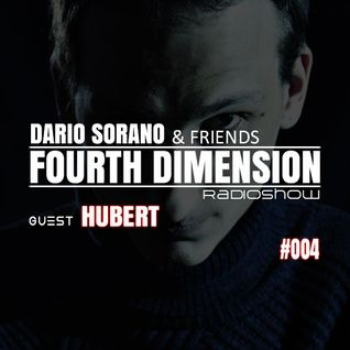 HuberT & Dario Sorano - Fourth Dimension RadioShow #004 (09.October.2014)