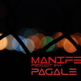 Pagale - Manifest Podcast 044